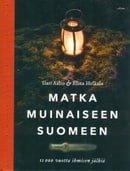 Matka muinaiseen Suomeen: 11 000 vuotta ihmisten jälkiä