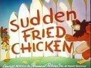 Sudden Fried Chicken