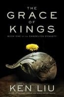 The Grace of Kings : Ken Liu