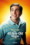 The 40-Year-Old Virgin (2005)