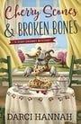 Cherry Scones & Broken Bones (A Very Cherry Mystery)