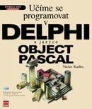 Učíme se programovat v Delphi a jazyce Object Pascal