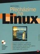 Přecházíme na Linux