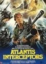 Atlantis Interceptors (aka The Raiders of Atlantis)