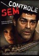 Sem Controle                                  (2007)