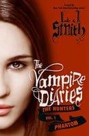 Phantom (The Vampire Diaries: The Hunters, Vol. 1)