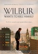 Wilbur Wants to Kill Himself                                  (2002)