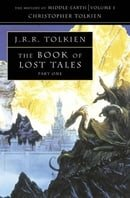 The Book of Lost Tales: History of Middle-Earth Vol 1