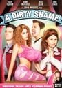A Dirty Shame (NC-17 Rated Theatrical Version)