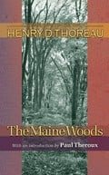 The Maine Woods (The Writings of Henry D. Thoreau)