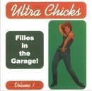 Ultra Chicks Filles in the Garage! Volume 1