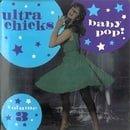 Ultra Chicks Baby Pop! Volume 3