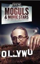 Moguls  Movie Stars: A History of Hollywood