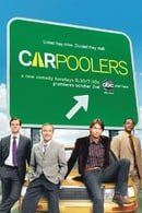 Carpoolers                                  (2007-2008)