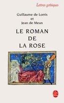 Le Roman de La Rose (Ldp Let.Gothiq.) (French Edition)