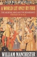 A World Lit Only by Fire: Medieval Mind and the Renaissance