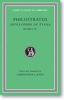Apollonius of Tyana, I: Life of Apollonius of Tyana, Books 1-4 (Loeb Classical Library)