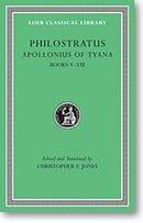Apollonius of Tyana, II: Life of Apollonius of Tyana, Books 5-8 (Loeb Classical Library)