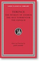 Terence, I, The Woman of Andros. The Self-Tormentor. The Eunuch (Loeb Classical Library)
