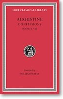 Augustine, VIII: Confessions, Books I-VIII (Loeb Classical Library)