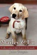 Marley & Eu: A Vida E O Amor Ao Lado Do Pior Cao Do Mundo