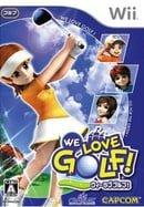 We Love Golf!