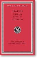 Statius, III: Thebaid, Books 8-12. Achilleid (Loeb Classical Library)