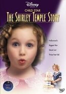 """""""The Wonderful World of Disney"""" Child Star: The Shirley Temple Story"""
