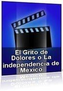 El grito de Dolores o La independencia de México