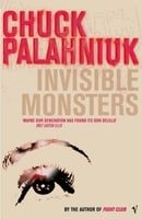 Invisible Monsters: A Novel