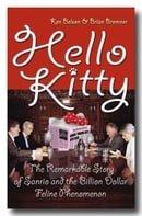 Hello Kitty: the Remarkable Story of Sanrio and the Billion Dollar Feline Phenomenon