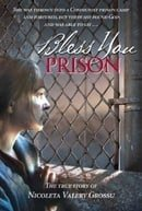 Binecuvântatã fii, închisoare