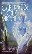 Silver Princess, Golden Knight