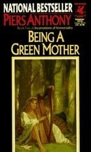 Incarnations of Immortality 5: Being a Green Mother