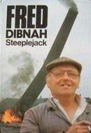 Fred Dibnah: Steeplejack