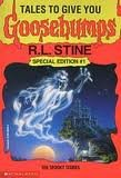 Tales To Give You Goosebumps: 10 Spooky Stories (Goosebumps Special Edition)