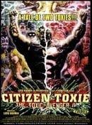 Citizen Toxie: The Toxic Avenger IV