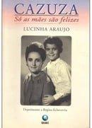 Cazuza: So as maes sao felizes (Portuguese Edition)