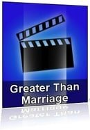Greater Than Marriage