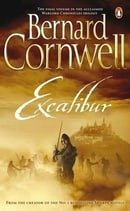 Excalibur: A Novel Of Arthur (The Warlord Chronicles, Book 3)