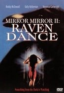 Mirror, Mirror II: Raven Dance