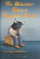 The Minotaur Takes a Cigarette Break: A Novel