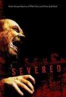 Severed                                  (2005)