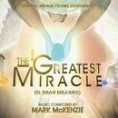 The Greatest Miracle (El Gran Milagro)