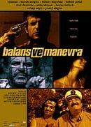 Balans ve manevra                                  (2005)