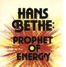 Hans Bethe: Prophet of Energy