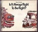 Is It Always Right to Be Right?