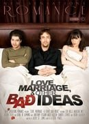 Love, Marriage,  Other Bad Ideas