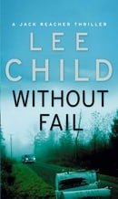 Without Fail: (Jack Reacher 6): A Jack Reacher Novel
