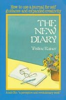 The New Diary: How to Use a Journal for Self Guidance and Expanded Creativity